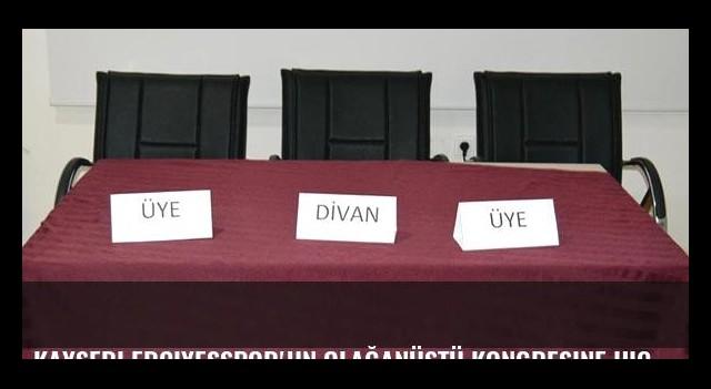 Kayseri Erciyesspor'un olağanüstü kongresine hiçbir üye katılmadı!