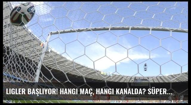 Ligler başlıyor! Hangi maç, hangi kanalda? Süper Kupa: Beşiktaş - Galatasaray