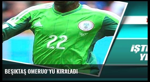 Beşiktaş Omeruo'yu kiraladı