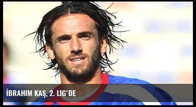İbrahim Kaş, 2. Lig'de