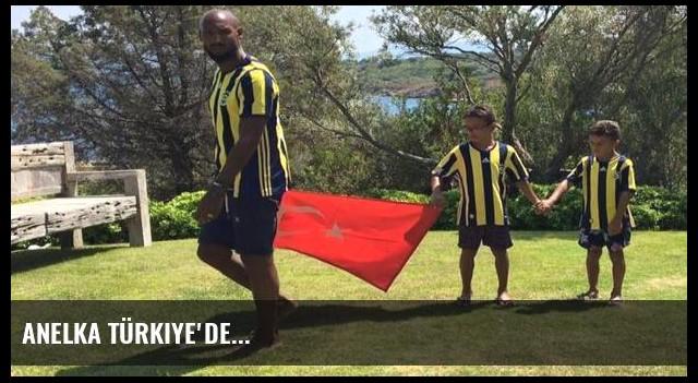 Anelka Türkiye'de...