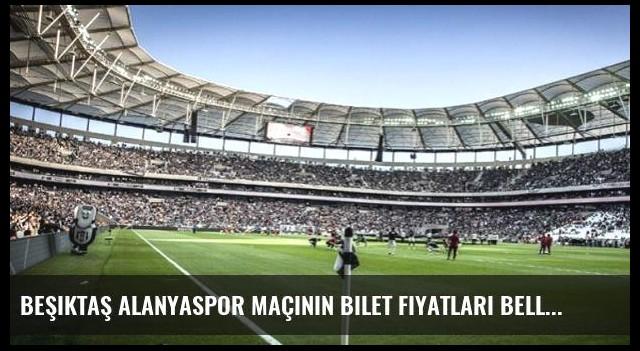 Beşiktaş Alanyaspor maçının bilet fiyatları belli oldu
