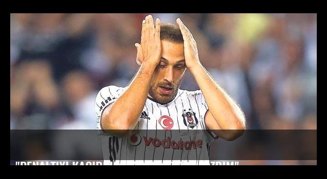 'Penaltıyı kaçırınca kendime çok kızdım'
