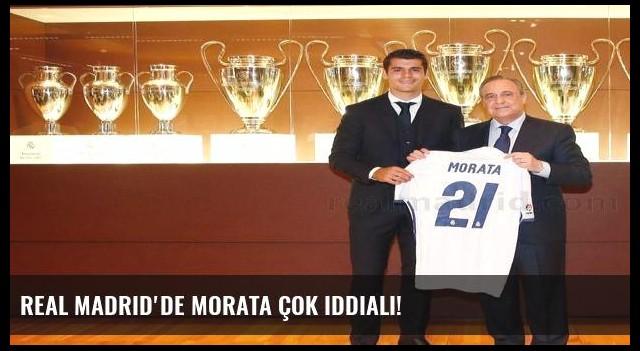 Real Madrid'de Morata çok iddialı!