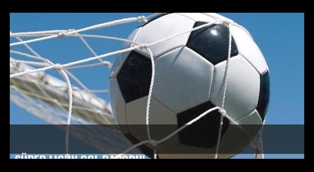 Süper Lig'in gol raporu!