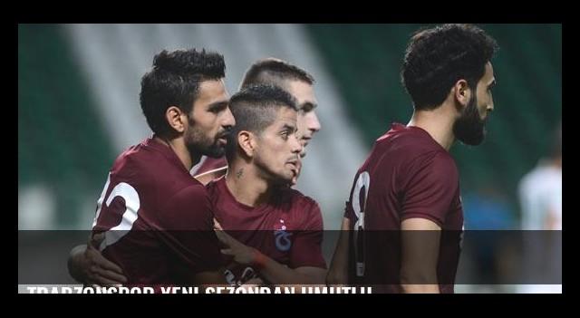 Trabzonspor yeni sezondan umutlu