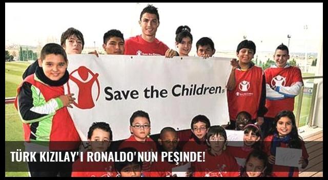 Türk Kızılay'ı Ronaldo'nun peşinde!
