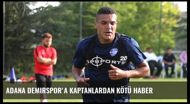 Adana Demirspor'a kaptanlardan kötü haber