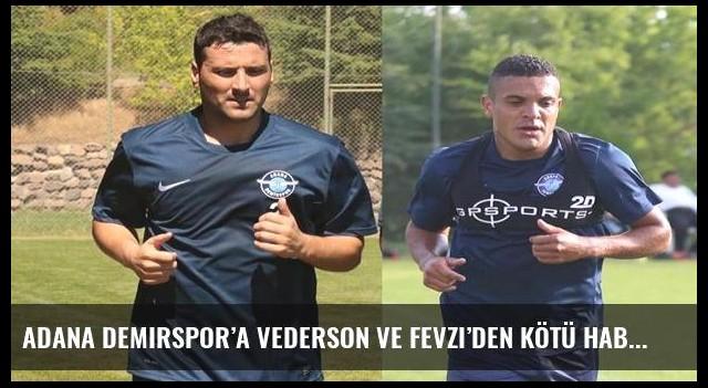 Adana Demirspor'a Vederson ve Fevzi'den kötü haber -
