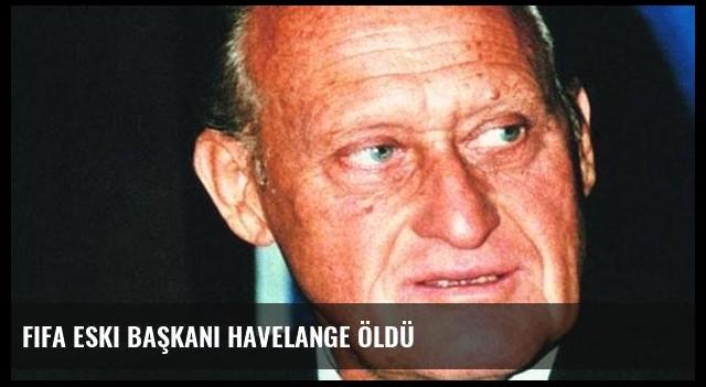FIFA eski Başkanı Havelange öldü