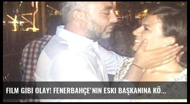 Film gibi olay! Fenerbahçe'nin eski başkanına kötü haber!