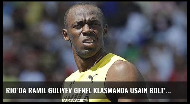 Rio'da Ramil Guliyev genel klasmanda Usain Bolt'u geride bıraktı!