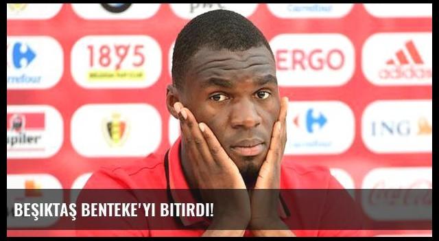 Beşiktaş Benteke'yi bitirdi!