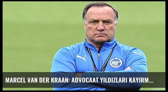 Marcel van der Kraan: Advocaat yıldızları kayırmaz