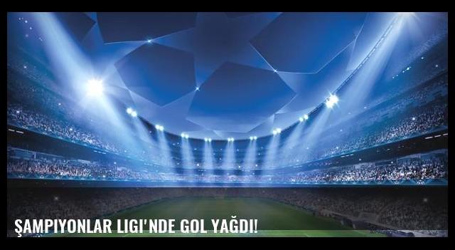 Şampiyonlar Ligi'nde gol yağdı!