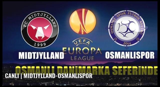 CANLI | Midtjylland-Osmanlıspor