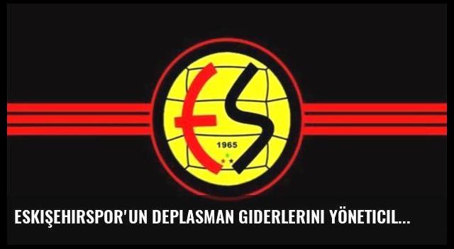 Eskişehirspor'un deplasman giderlerini yöneticiler karşılayacak