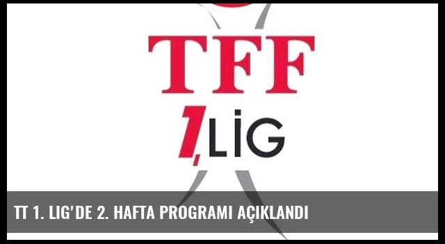 TT 1. Lig'de 2. hafta programı açıklandı