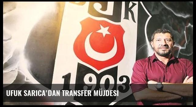 Ufuk Sarıca'dan transfer müjdesi