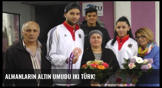 Almanların altın umudu iki Türk!