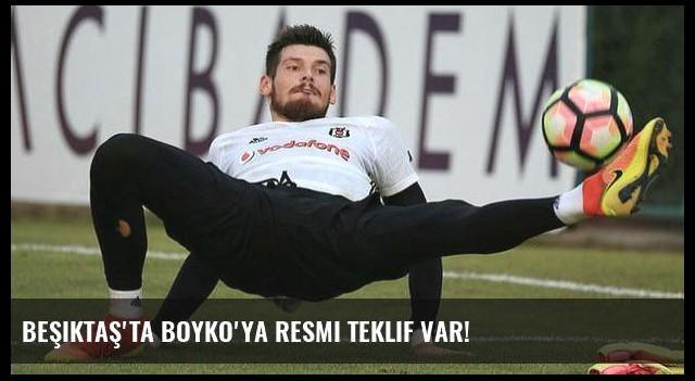 Beşiktaş'ta Boyko'ya resmi teklif var!