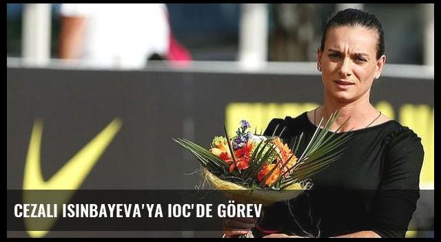 Cezalı Isinbayeva'ya IOC'de görev
