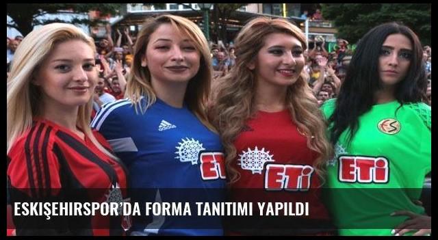 Eskişehirspor'da forma tanıtımı yapıldı