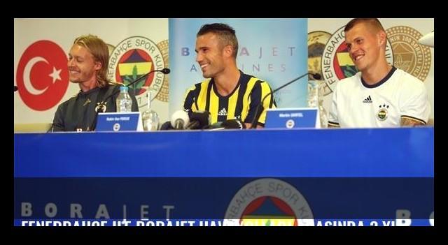 Fenerbahçe ile Borajet Havayolları arasında 3 yıllık anlaşma imzalandı