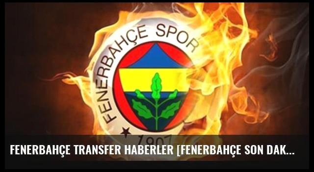 Fenerbahçe transfer haberler [Fenerbahçe son dakika transferleri]-19 Ağustos 2016
