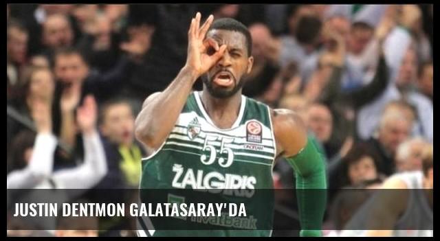 Justin Dentmon Galatasaray'da