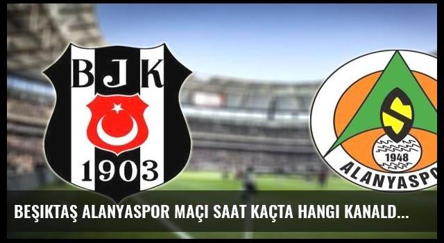 Beşiktaş Alanyaspor maçı saat kaçta hangi kanalda?