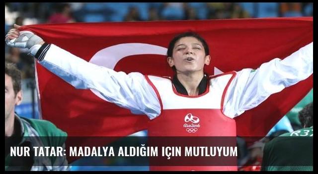 Nur Tatar: Madalya aldığım için mutluyum