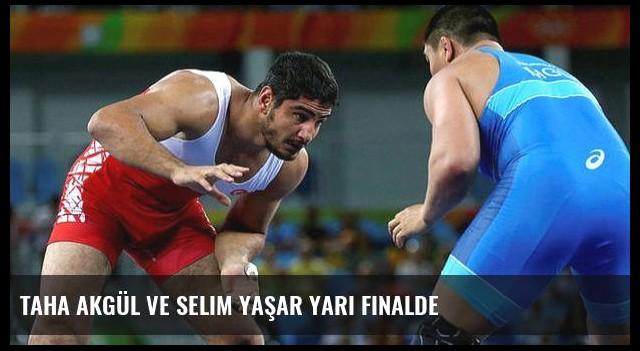 Taha Akgül ve Selim Yaşar yarı finalde