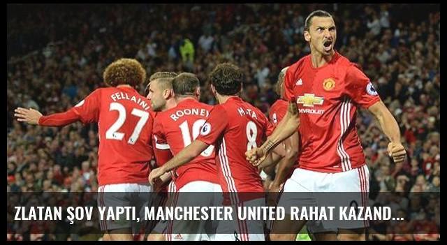 Zlatan şov yaptı, Manchester United rahat kazandı