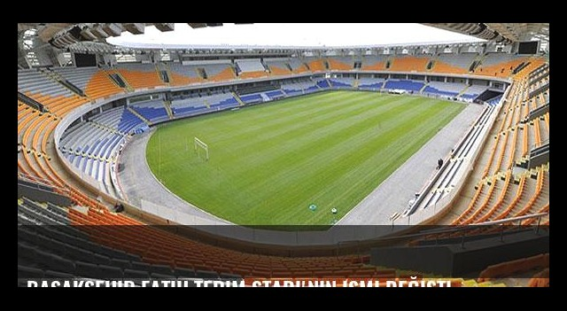 Başakşehir Fatih Terim Stadı'nın ismi değişti