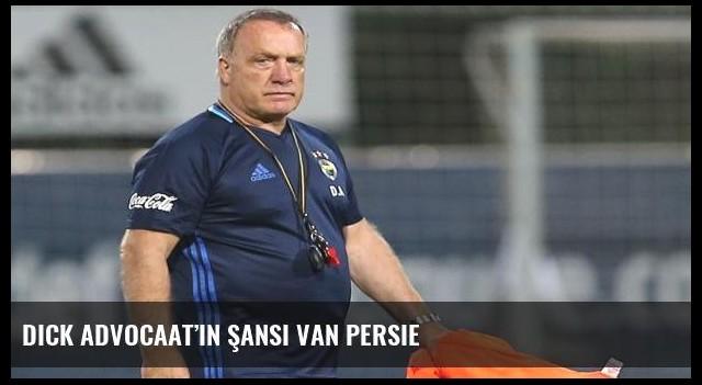 Dick Advocaat'ın şansı Van Persie
