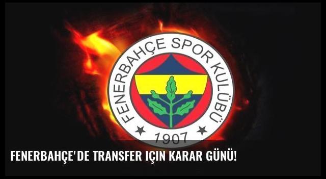 Fenerbahçe'de transfer için karar günü!