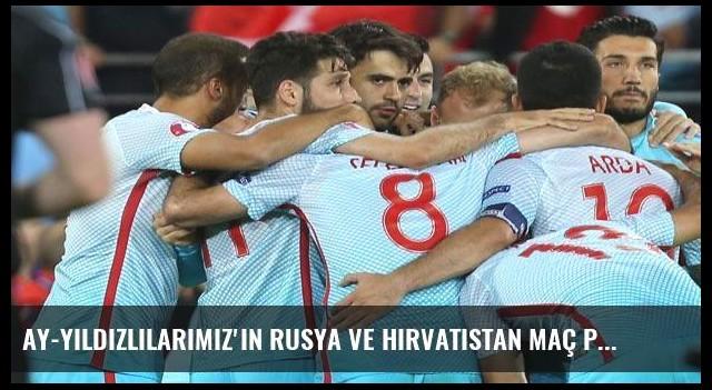 Ay-Yıldızlılarımız'ın Rusya ve Hırvatistan maç programı belli oldu