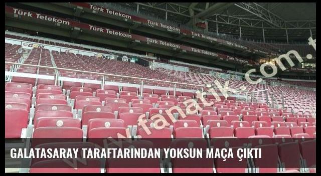 Galatasaray taraftarından yoksun maça çıktı