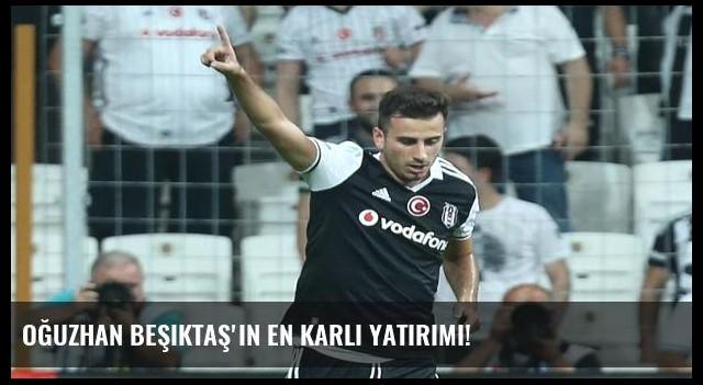 Oğuzhan Beşiktaş'ın en karlı yatırımı!