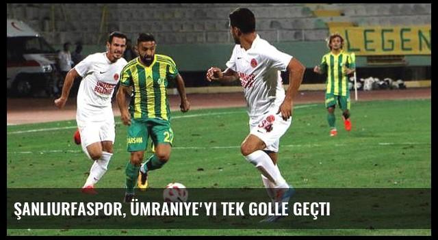Şanlıurfaspor, Ümraniye'yi tek golle geçti