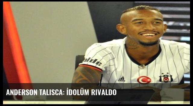 Anderson Talisca: İdolüm Rivaldo