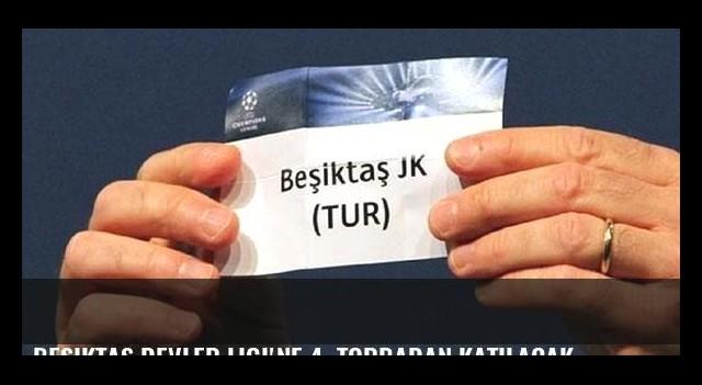 Beşiktaş Devler Ligi'ne 4. torbadan katılacak