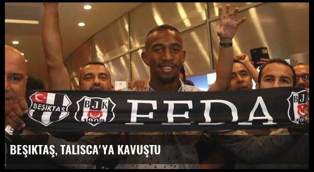 Beşiktaş, Talisca'ya kavuştu