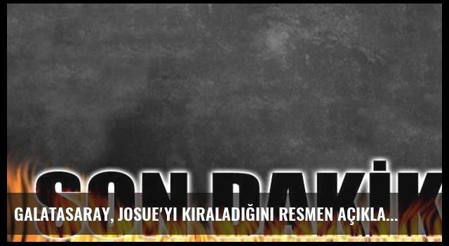 Galatasaray, Josue'yi kiraladığını resmen açıkladı