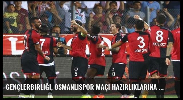 Gençlerbirliği, Osmanlıspor maçı hazırlıklarına başladı
