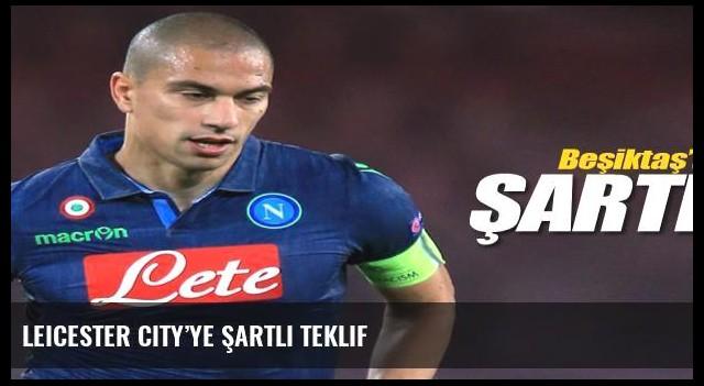 Leicester City'ye şartlı teklif