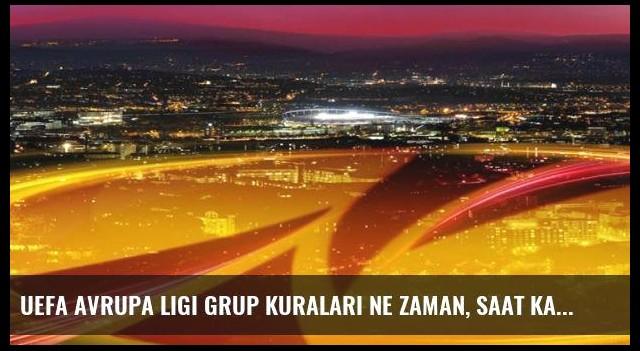 UEFA Avrupa Ligi grup kuraları ne zaman, saat kaçta, hangi kanalda? Fenerbahçe, Başakşehir, Osmanlıspor...