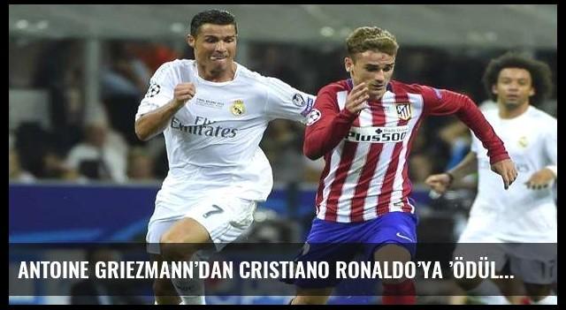 Antoine Griezmann'dan Cristiano Ronaldo'ya 'ödül' göndermesi