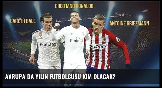 Avrupa'da Yılın Futbolcusu kim olacak?